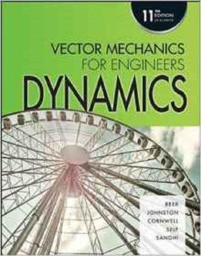 Vector mechanics for engineers dynamics 11th edition solutions manual