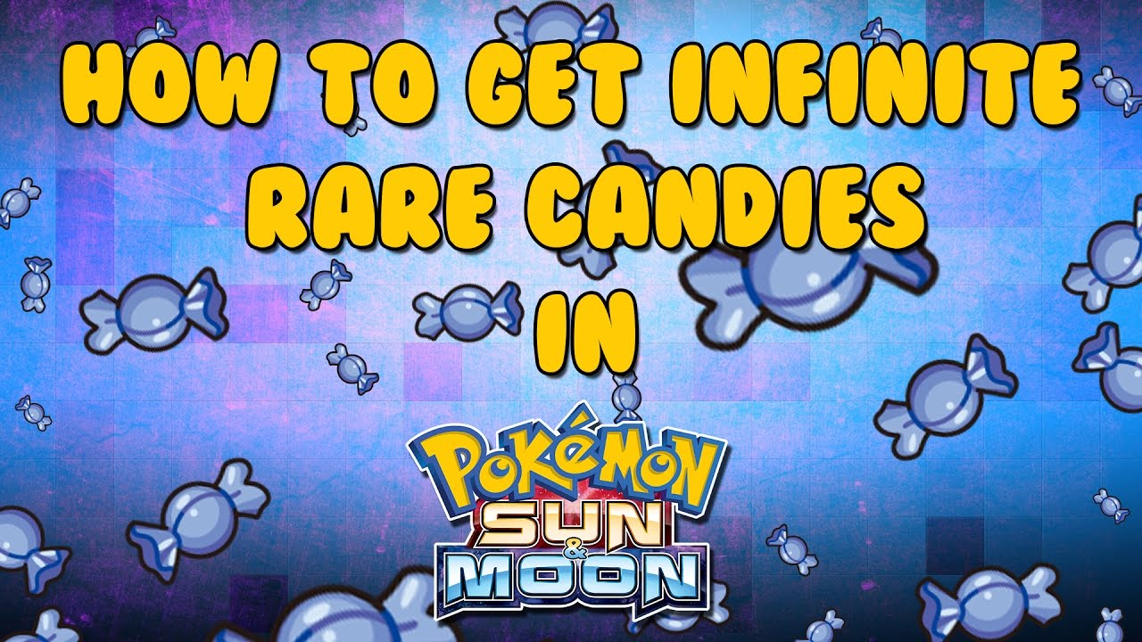 Sun and moon how to get unlimited rare candy
